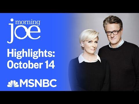Watch Morning Joe Highlights: October 14 | MSNBC