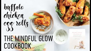 Buffalo Chicken Egg Rolls from The Mindful Glow Cookbook | Facebook LIVE Re-Gift