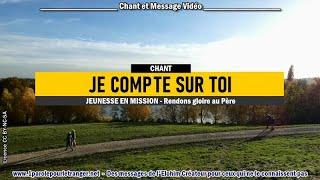 JE COMPTE SUR TOI (LIVE) - Jeunesse en Mission – Chant chrétien