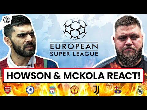 HEATED: European Super League?! | Howson & McKola REACT!!