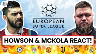 HEATED: European Super League?! | Howson & McKola REACT!!