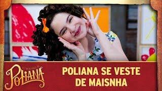 Poliana se veste de Maisa | As Aventuras de Poliana