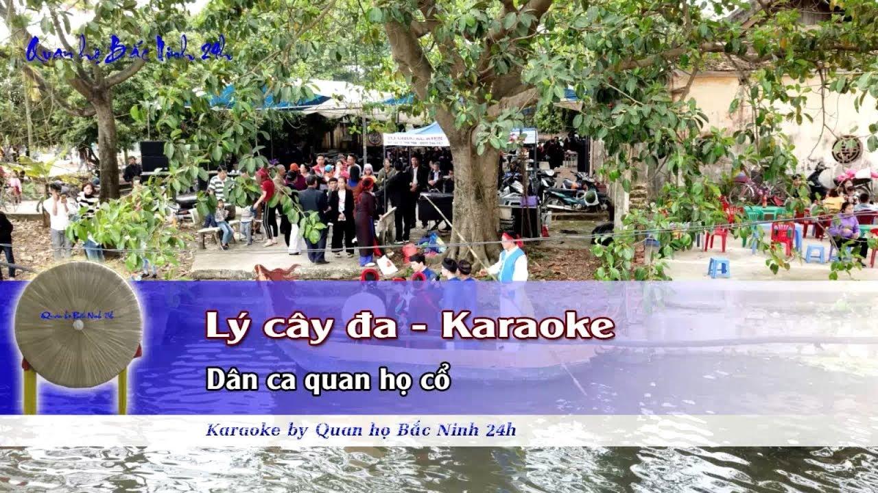 Lý cây đa Karaoke Quan họ Bắc Ninh beat chuẩn