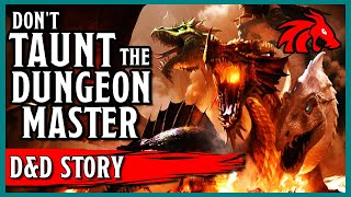 D&D Story: Don't Taunt the Dungeon Master - A Tale About Consequences