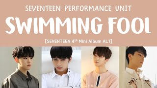 [LYRICS/가사] SEVENTEEN (세븐틴) - Swimming Fool [Al1 4th Mini Album]