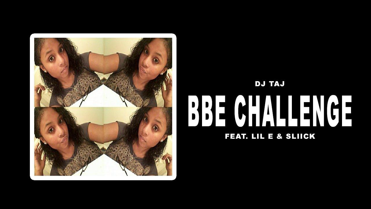 Bbe Challenge Dj Taj