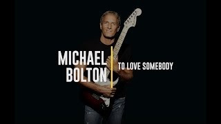 Michael Bolton - To Love Somebody (Lyric Video)