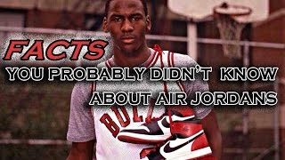 Nike Air Jordan: 20 Facts You Probably Didn't Know