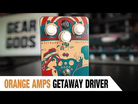 ORANGE AMPS Getaway Driver Overdrive Pedal Review | GEAR GODS