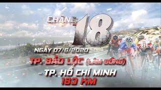 🔴 Live FULL Chặng 18: TP. Bảo Lộc (Lâm Đồng) - TP. Hồ Chí Minh | 163km