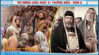 Tin Mừng Chúa Nhật 31 TN - Năm A (Mt 23, 1 - 12)