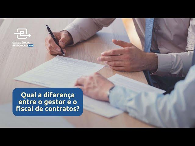 Qual a diferença entre o gestor e o fiscal de contratos na Administração Pública?