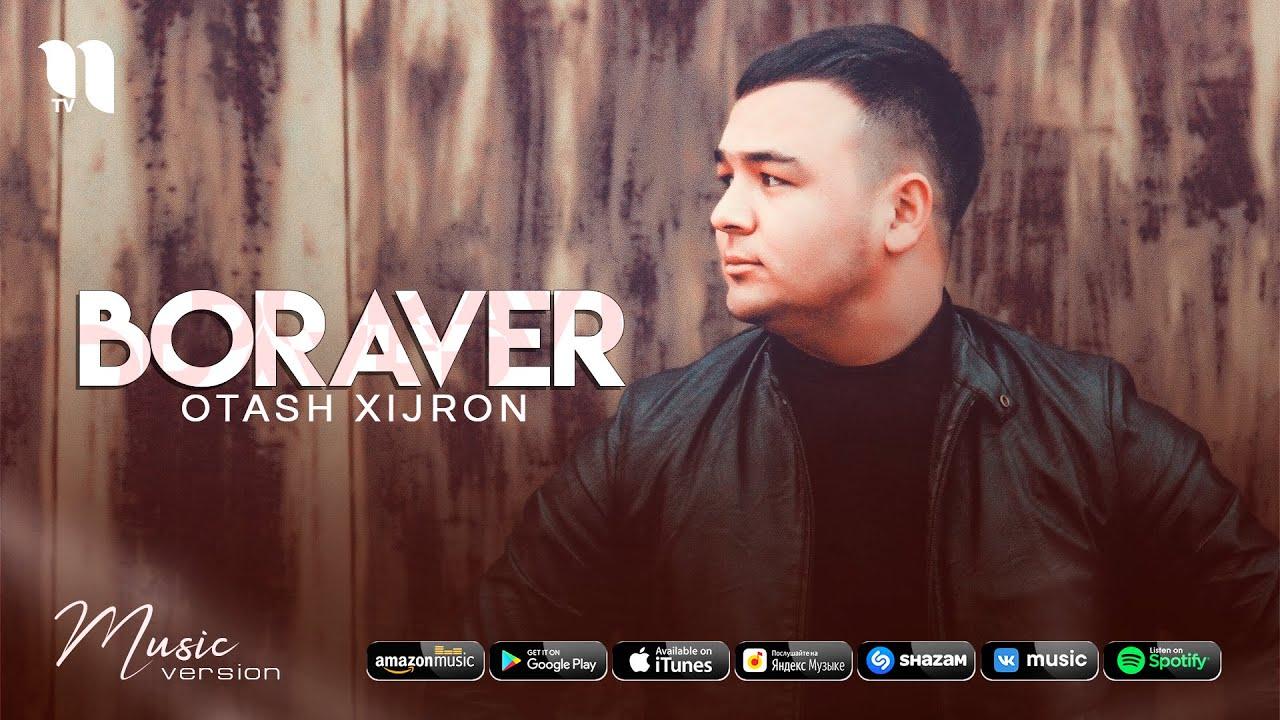 Otash Xijron - Boraver (audio 2021)