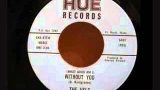 Vels -  What Good Am I Without You