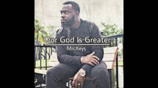 Our God Is Greater Cover Mic.keys