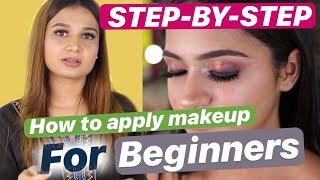 HOW TO APPLY MAKEUP FOR BEGINNERS | STEP BY STEP