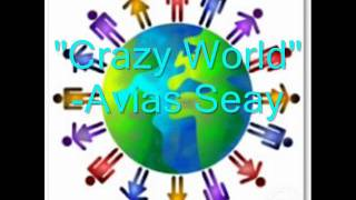 Watch Avias Seay Crazy World video