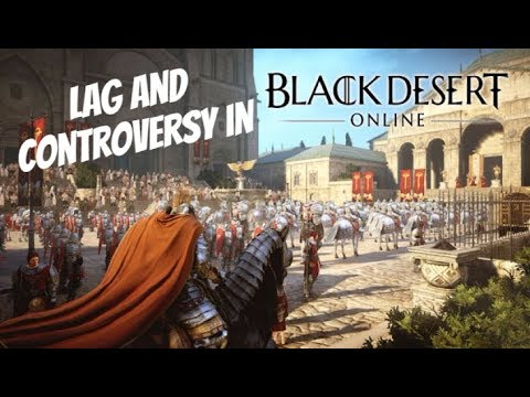 Server Lag, Controversy, And More In Black Desert