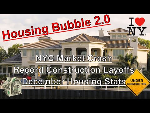 Housing Bubble 2.0 - NYC Market Crash - Record Construction Layoffs - December Housing Stats