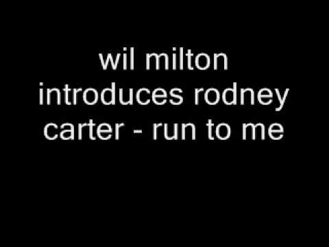 wil milton introduces rodney carter - run to me