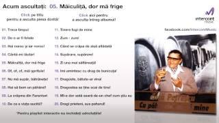 Gica Petrescu -  Maiculita, dor ma frige (05/20) [Cu paharelul dupa mine]