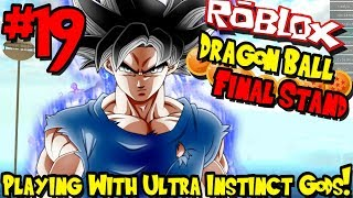 PLAYING WITH ULTRA INSTINCT GODS! | Roblox: Dragon Ball Final Stand - Episode 19