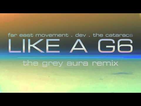 Like A G6 - Far East Movement [Grey Aura Electro House Mix]