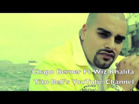 Chapo Berner Feat  Wiz Khalifa Tito Bell