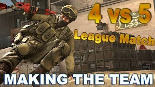4 vs 5 in Dust2 League Match! - Making The Team: Season 2 EP: 6