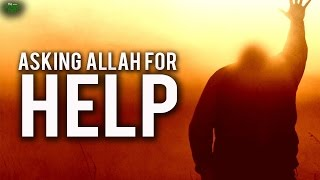 How To Ask Allah For Help