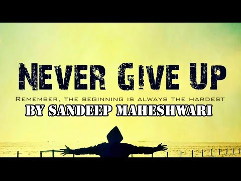 ▶ Never Give Up – By Sandeep Maheshwari in Hindi I Powerful Motivational Video – Precious Mind