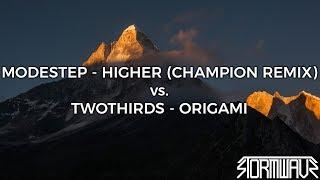 Modestep - Higher (Champion Remix) vs. TwoThirds - Origami [StormwavZ Mashup #154]