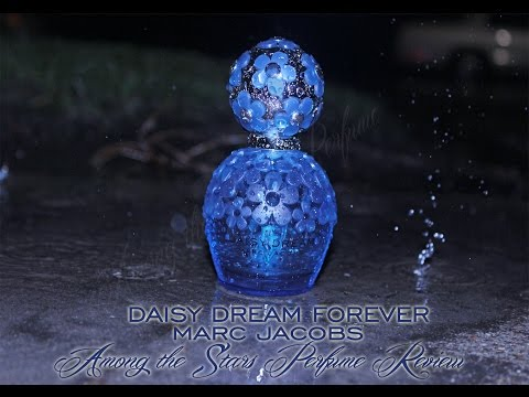 Marc Jacobs Daisy Dream Forever Perfume Review 🌟 Among The Stars Perfume Reviews 🌟
