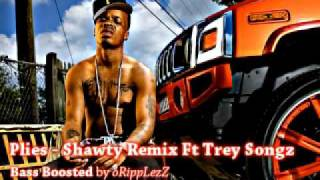 Plies ft Trey Songz - Shawty Remix ( Bass Boost ) By oRippLezZ