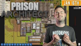 Sips Plays Prison Architect (16/1/2020)