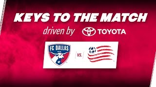 Keys to the Match driven by Toyota | FC Dallas vs. New England Revolution | FCDTV