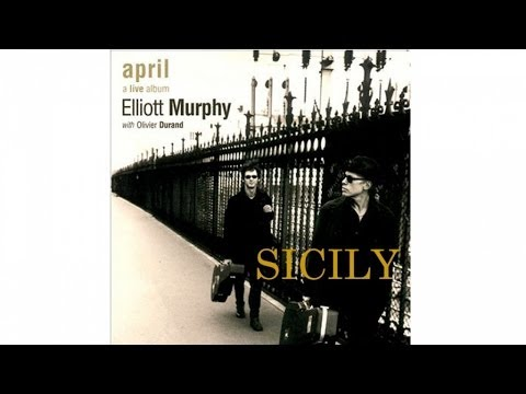 Elliott Murphy  Ft. Olivier Durand - Sicily (April)