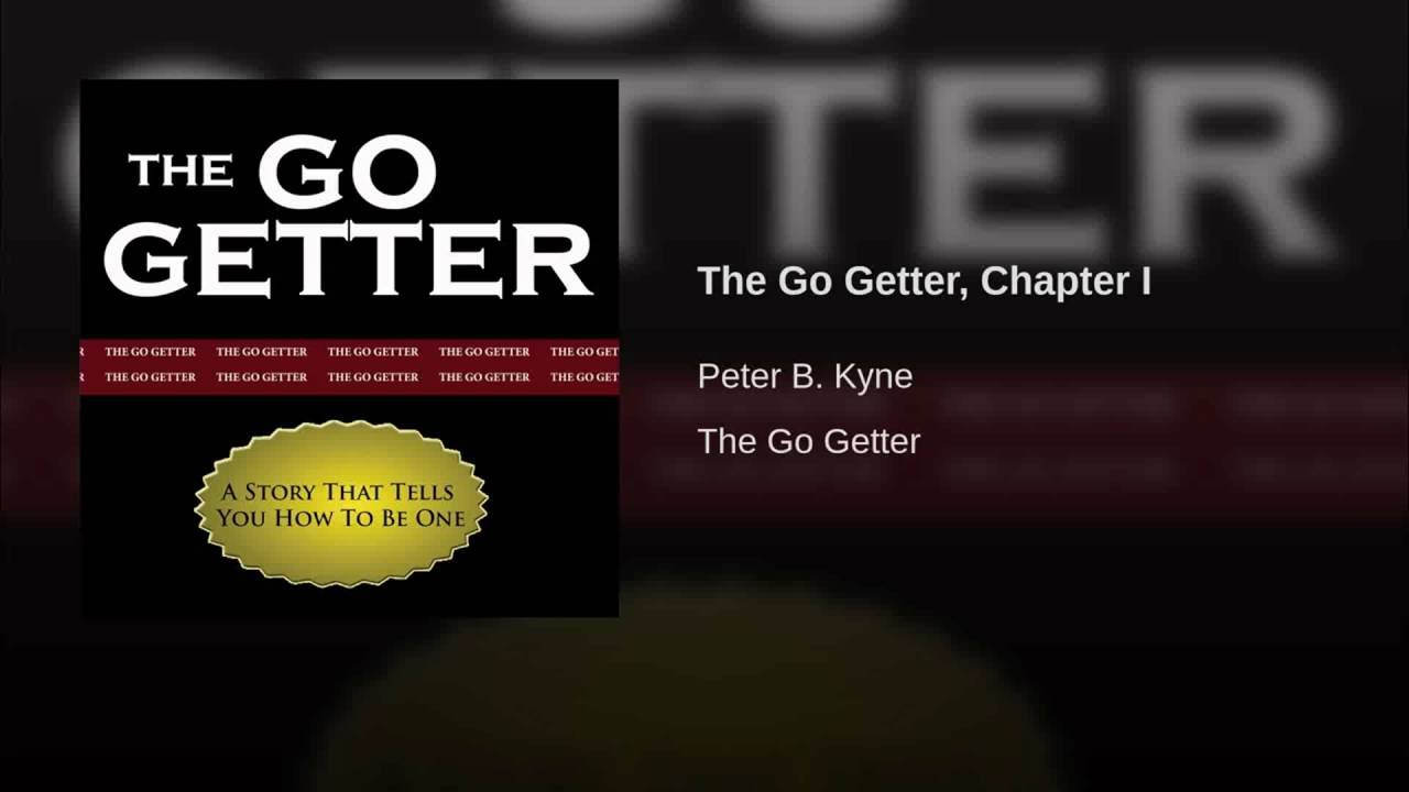 the go getter The go-getter is a story about a man named mr william (bill) peck, a former soldier, who is put through a test of obtaining a blue vase by his new employer.