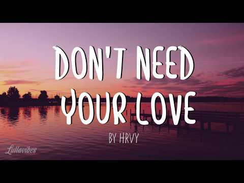 HRVY - Don't Need Your Love (Lyrics)