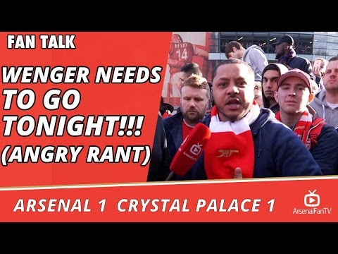 Arsenal v Crystal Palace 1-1 | Wenger Needs To Go Tonight!!! (Angry Rant)