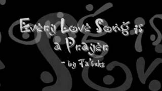 Every Love Song is A Prayer (Original Song) by Ta