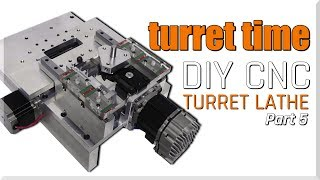 DIY CNC Turret Lathe Part 5 | WW215