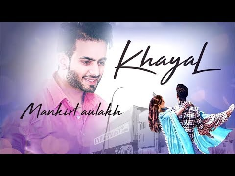 Image result for Khayal (Full Video) | Mankirt Aulakh | Sabrina Bajwa | Sukh Sanghera | Latest Punjabi Song 2018
