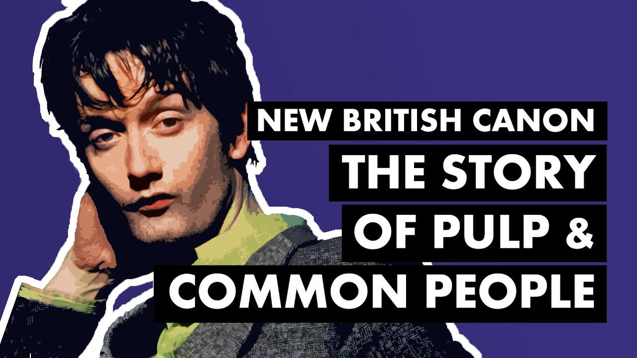 """The Story of Pulp and """"Common People"""" 