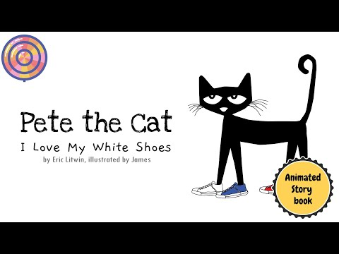Pete The Cat I Love My White Shoes | Fan's Animated Book