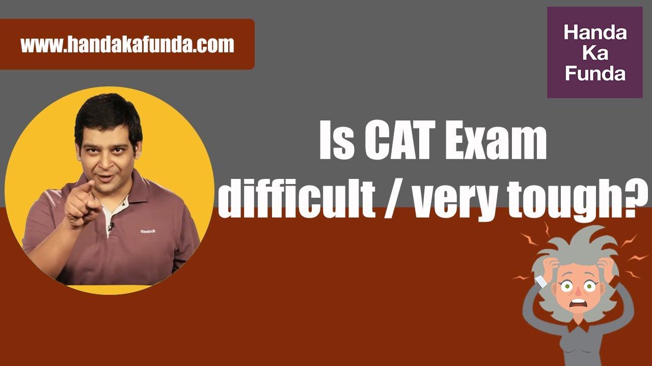 Is CAT Exam difficult / very tough? - Handa Ka Funda | Handa