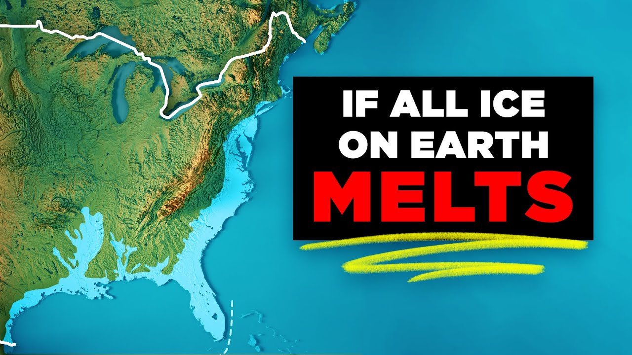 Us Map If Ice Caps Melt How Will Earth Change If All the Ice Melts?   YouTube