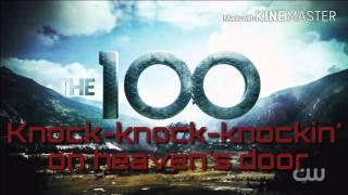 Raign - Knocking On Heavens Door Lyrics | The 100
