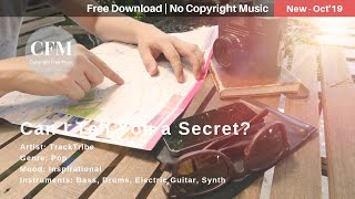 Can I Tell You a Secret? - TrackTribe | Pop Music | Inspirational Music