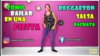Como bailar en una fiesta - reggaeton -  salsa - bachata